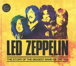Led Zeppelin: The Story of the Biggest Band of the 70s by Chris Welch