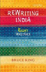 Rewriting India by Bruce King