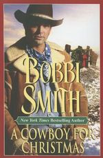 A Cowboy for Christmas by Bobbi Smith
